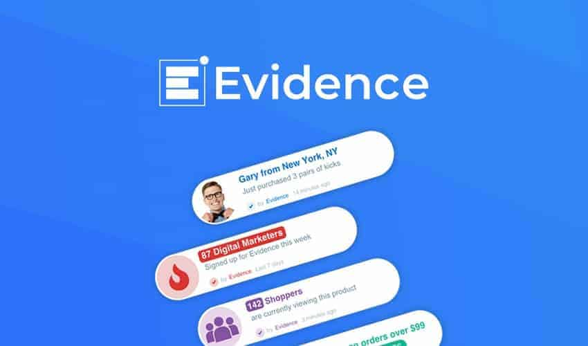 Evidence use real-time social proof to skyrocket your conversions.